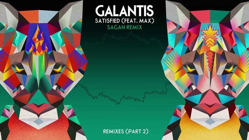 Galantis - Satisfied feat. MAX (Sagan Remix)