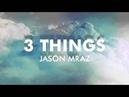Jason Mraz - 3 Things [Official Audio]