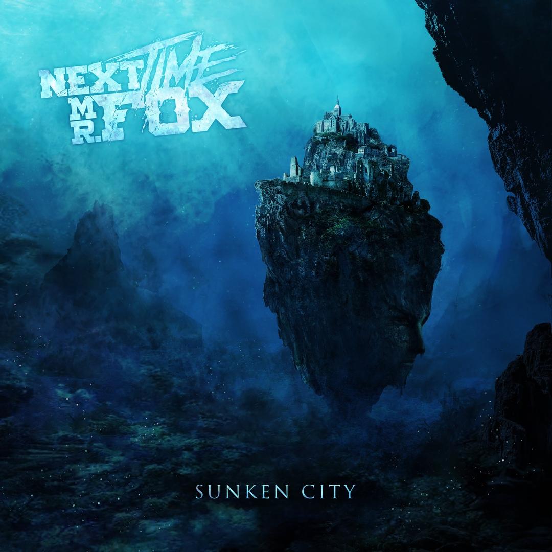 Next Time Mr. Fox – Sunken City (2019)