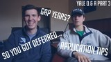 YALE APPLICATION TIPS, DEALING WITH DEFERRAL, &amp GAP YEARS COLLEGE Q &amp A PART 3