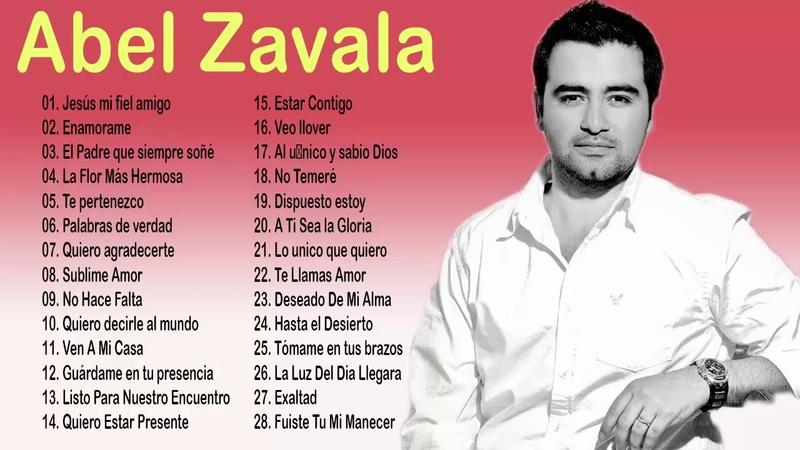 1 Hora con Lo Mejor de Abel Zavala en Adoracion - Abel Zavala Sus Mejores Éxitos