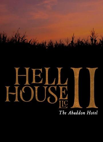 ООО «Дом Ада» 2: Отель города Абаддон (Hell House LLC II: The Abaddon Hotel)   2018  смотреть онлайн