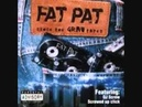 FAT PAT-SAY WUT