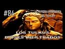 84. LOS TULKUS - DIOSES INFILTRADOS - LA HISTORIA DEL TÍO KURT