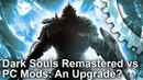 Dark Souls Remastered vs Modded PC Original - Is It Worth The Upgrade?
