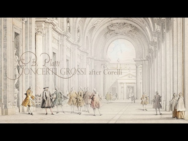 G.B. Platti: Concerti Grossi after Corelli