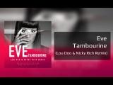 Eve  Tambourine (Lou Doo &amp Nicky Rich Remix)