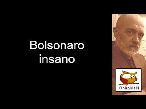 Bolsonarolouco venenonacomida Frota Toda a insanidade de Bolsonaro
