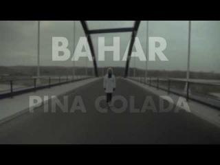 Bahar - PINA COLADA (Official Video)