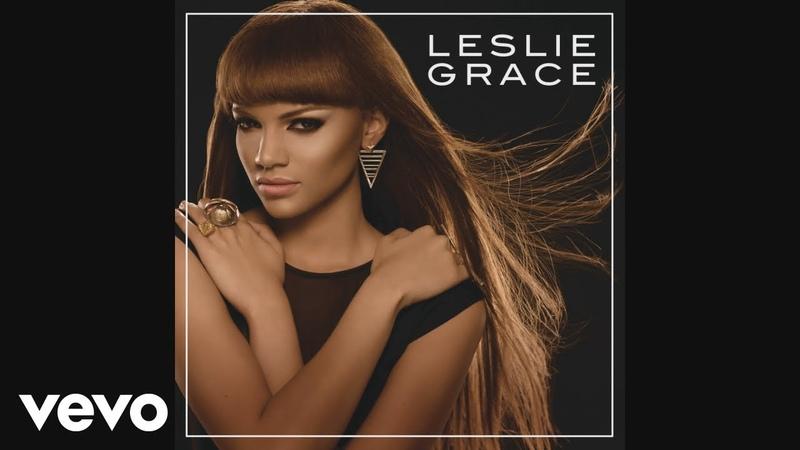 Leslie Grace - Will You Still Love Me Tomorrow (Dance Version - Audio)