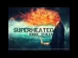 Emre Turan-Superheated(Orginal Mix)