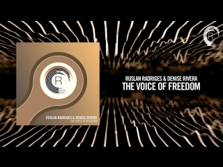 Ruslan Radriges & Denise Rivera - The Voice of Freedom [FULL[ (RNM)