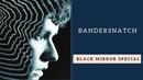 BANDERSNATCH БРАНДАШМЫГ Netflix специальный выпуск сериала Черное Зеркало