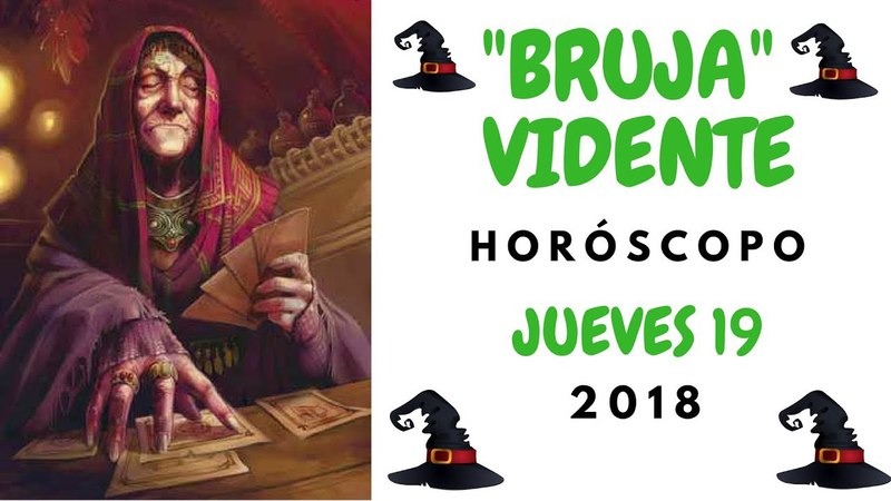 BRUJA VIDENTE - HORÓSCOPO JUEVES 19 DE ABRIL 2018