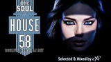 The Soul of House Vol. 58 (Soulful House Mix)