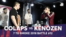 COLAPS vs KENÔZEN | Grand Beatbox 7 TO SMOKE Battle 2018 | Battle 12
