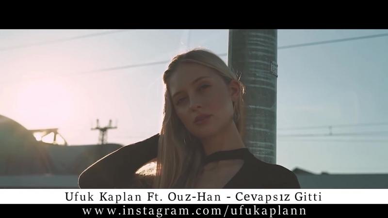 Ufuk Kaplan Ft. Ouz-Han - Cevapsız Gitti (Clup Mix) (vk.com/vidchelny)
