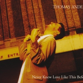 Thomas Anders альбом Never Knew Love Like This Before