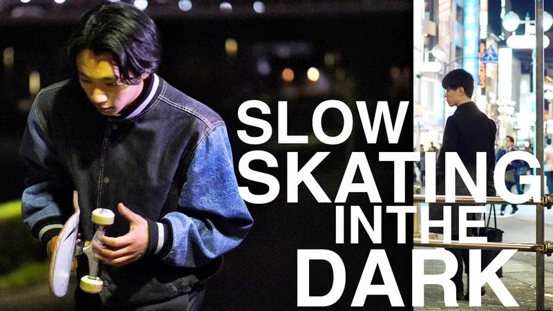 JOJI - SLOW DANCING IN THE DARK | TOKYO NIGHTS SKATE EDIT