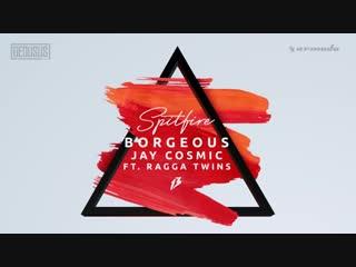 Borgeous Jay Cosmic feat. Ragga Twins - Spitfire