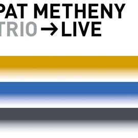 Pat Metheny Group альбом Trio-Live