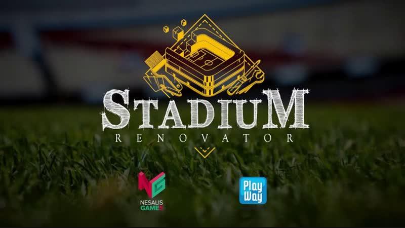 Stadium Renovator - Official Trailer