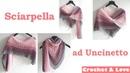Tutorial Sciarpa / Scialle ad Uncinetto (sub. English y Español)