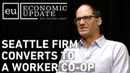 Economic Update Seattle Firm Converts to Worker Co Op