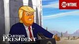 'We Built The Wall Ep. 15 Official Clip Our Cartoon President SHOWTIME