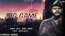 Big Game Lyrical Audio Nittz New Punjabi Song 2018 White Hill Music