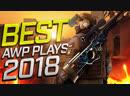 BEST PRO AWP Plays 2018 - FragMovie CSGO