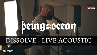 Being As An Ocean - Dissolve (Live Acoustic)
