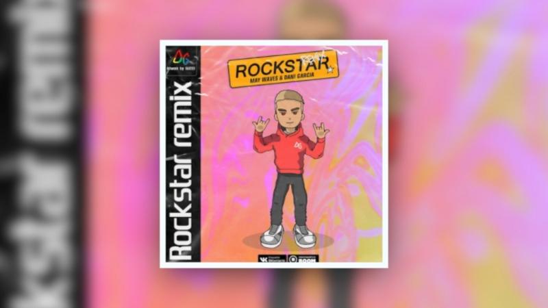 TEASER MAY WAVE$ Dani Garcia - Rock$tar (REMIX)