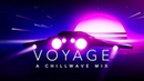 Voyage A Chillwave Mix