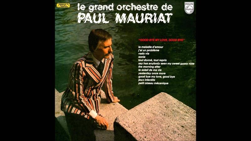 Paul Mauriat - Goodbye My Love, Goodbye (France 1973) [Full Album]