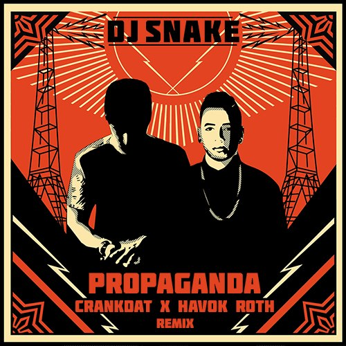 DJ Snake - Propaganda (Crankdat & Havok Roth Remix)