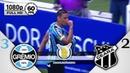 Grêmio 3 x 2 Ceará - Gols Melhores Momentos COMPLETO - Brasileirão Série A 2018