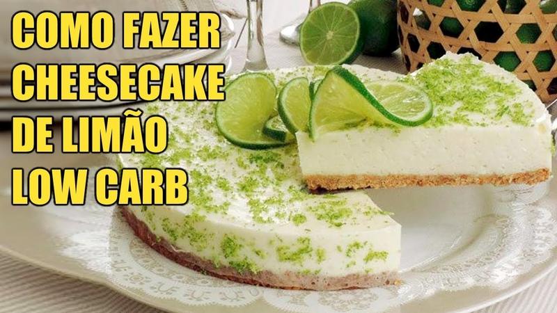 Como Fazer Cheesecake de Limão Low Carb Fácil