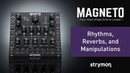 Strymon Magneto Rhythms Reverbs and Manipulations