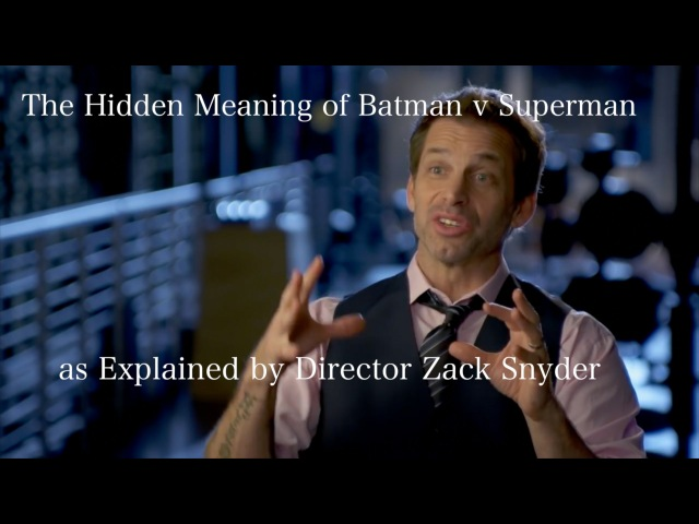 The Hidden Meaning of Batman v Superman as Explained by Zack Snyder