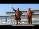 TheQuestion | Северная Корея глазами очевидца