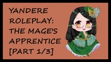 Yandere Roleplay - The Mage's Apprentice Part 13