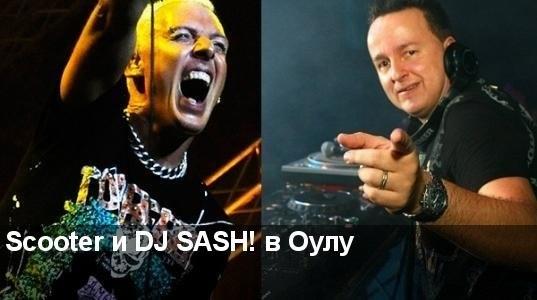 Scooter и DJ SASH! в Оулу