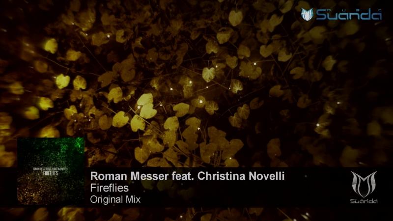 Roman Messer feat. Christina Novelli - Fireflies (Original Mix)