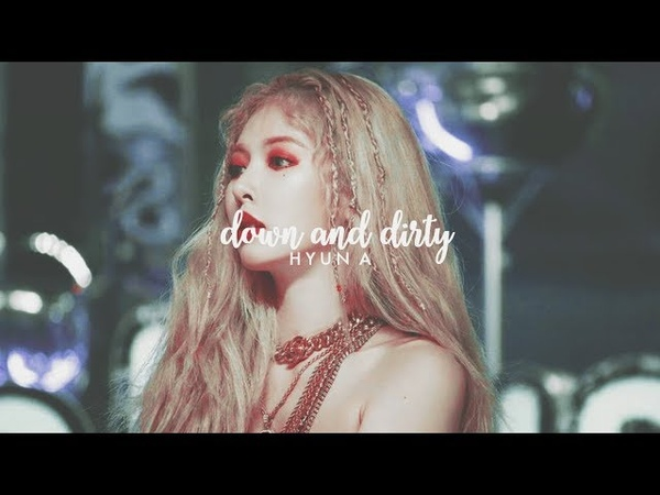 Down and dirty ✕ hyun a