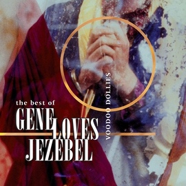 Gene Loves Jezebel альбом The Best Of Gene Loves Jezebel - Voodoo Dollies