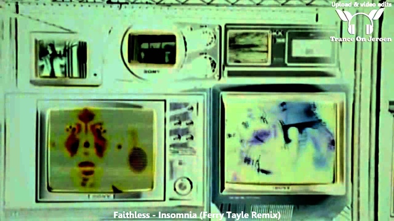 Faithless - Insomnia (Ferry Tayle Remix) ★★★【MUSIC VIDEO TranceOnJeroen edit】★★★
