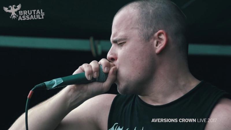 Brutal Assault 22 - Aversions Crown (live) 2017