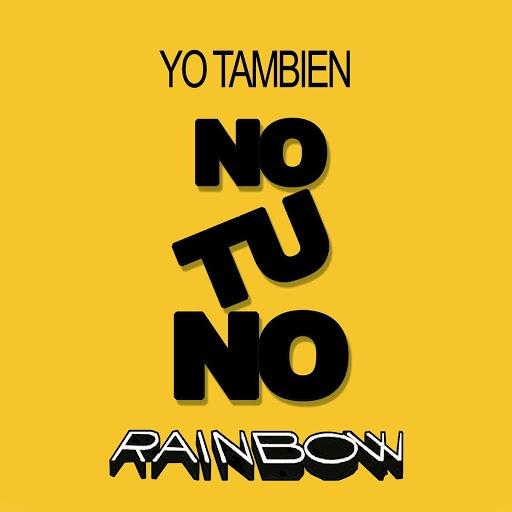 Rainbow альбом Yo También, No Tú No