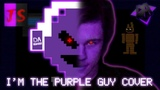 (FNAF REMASTERED SONG COVER) I'm the Purple Guy (Original song by DAGames)